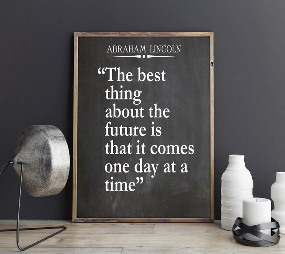 Abraham Lincoln Quote One Day At a Time Quote