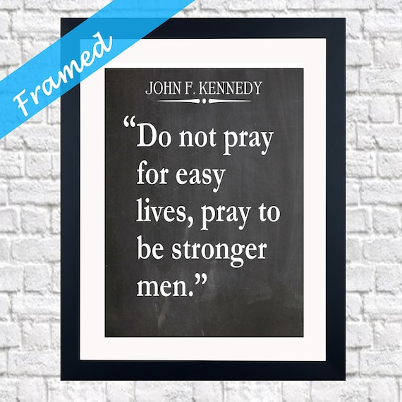 Masculinity Quote Framed Gift for Young Man Teenage Boy Quote by JFK