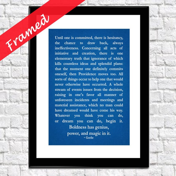 Inspiring Motivating Goethe Poem Motivational Quote Philosophy Quote Inspiring Entrepreneur Quotation Framed Print