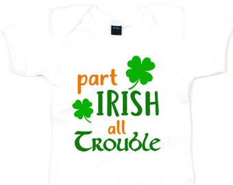 384f2bc90 Part Irish Baby Grow Half Irish Blood Heritage All Trouble St Patricks Day  Baby Outfit Costume Boy Girl Clothing Babies L194