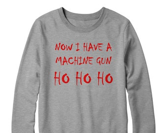 now i have a machine gun ho ho ho sweater christmas movie die jumper emo cult hard unisex ugly xmas funny 90s film l166
