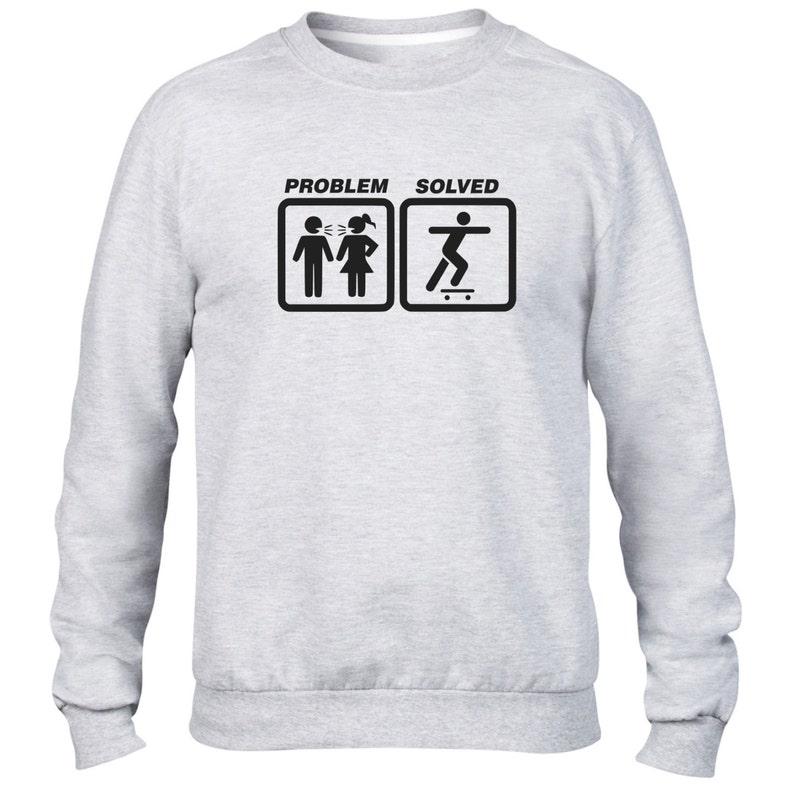 Problem Solved SKATEBOARDING SWEATSHIRT Funny Birthday Present Gift Mens Kids Sweater
