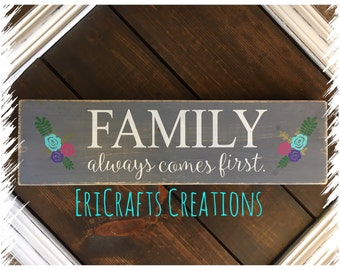 Family always comes first with flowers wood painted sign
