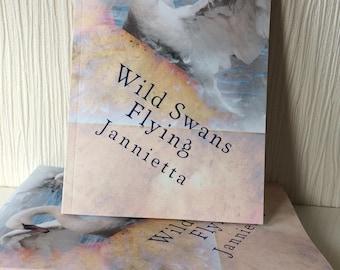 Poetry book by Jannietta Wild Swans Flying