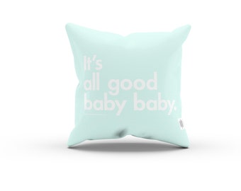 Music Series: It's All Good Baby Baby The Notorious B.I.G. Pillowcase w/Stuffing Aqua, Hip Hop Pillow, Home decor, quotes, quote, typography