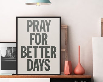 Music Series: Pray For Better Days Poster / Home decor prints, Inspirational quotes, quote poster, typography poster, 2pac