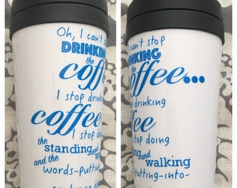 "Custom, ""If I Stop Drinking the Coffee"" Gilmore Inspired 16 oz double walled coffee tumbler"