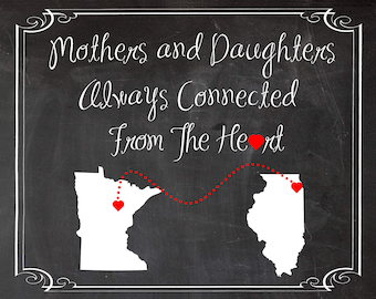 A perfect Mothers Gift, Mothers and daughters state to state print, 24 hr turnaround chalkboard  connected by the heart moving away gift