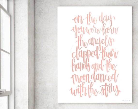 On the day you were born the angels clapped their hands and the moon danced with the stars, Girl Nursery, Blush Nursery, Blush Nursery Decor