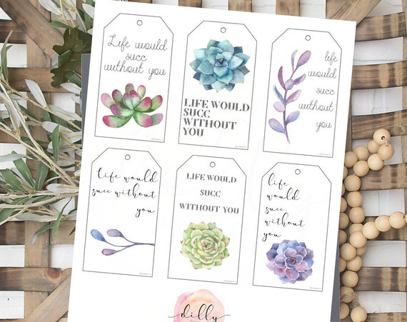 Succulent Gift Tags, 6 Gift Tags, Succulent Tags, Printable Gift Tags, Life Would Succ Without You, Friend Gift Tags, Teacher Tags, Events
