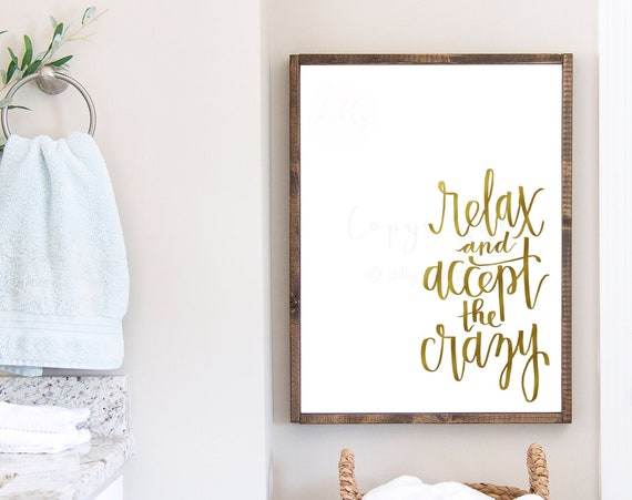 Relax and Accept the Crazy, Calligraphy Sign, Gold Foil Print, Gold Decor, Calligraphy Art, Gold Signs, Relax Sign, Crazy Sign, Calligrapher