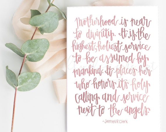 Mother's Day Card, 5x7 Printable, The Church of Jesus Christ of Latter-Day Saints, Motherhood Is Near To Divinity, Highest and Holiest, LDS