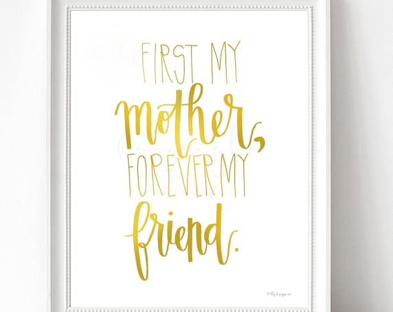 First My Mother, Forever My Friend, Printable Calligraphy Art, Gold Calligraphy, Wall Sign, Wall Art, Calligraphy Decor, Gold Decor, For Mom