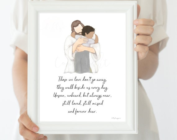 Those we love don't go away, Memorial Art, Memorial Gift, Child Loss Gift, Grieving Mom, Grieving Parents, With Christ, Heaven Depiction