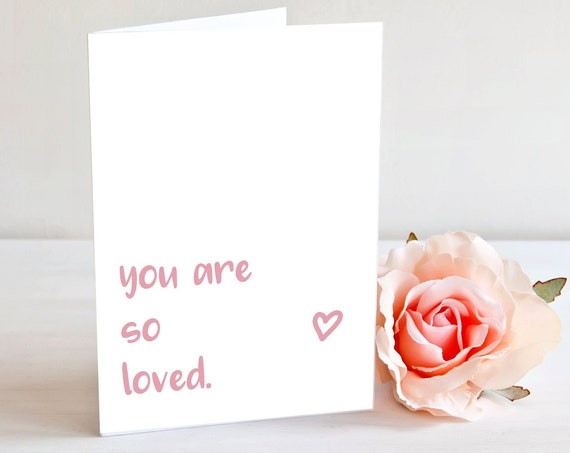 You Are So Loved, A2 Printable Card, You Are Loved, Greeting Card, Printable Card, Card Download, Sympathy Card, Condolence Card, So Loved
