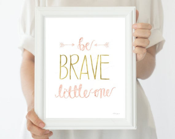 Be Brave, Calligraphy,  Be Brave Little One, Nursery Print, Girls Room Print, Girls Nursery, Little Girl, Blush and Gold, Be Brave Sign, Art