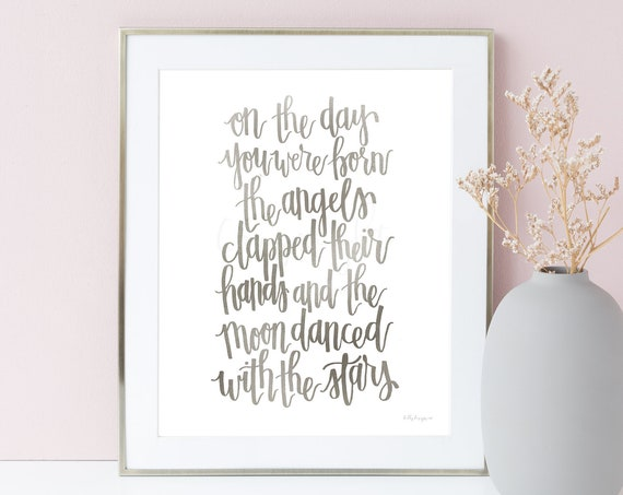 On the day you were born the angels clapped their hands and the moon danced with the stars, Printable Quote, Nursery Quote, Baby Quote, Gray