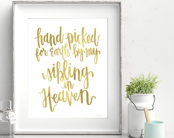 Sibling In Heaven, Calligraphy, Gold Foil Printable, Hand Picked By My Sibling In Heaven, Hand Picked For Earth, Nursery Printable, Nursery