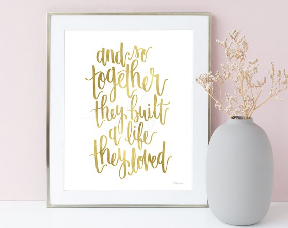 They Built A Life They Loved, Calligraphy, Printable Quote, Printable Sign, Calligraphy Art, Home Wall Hangings, Master Bedroom Decor, Gold