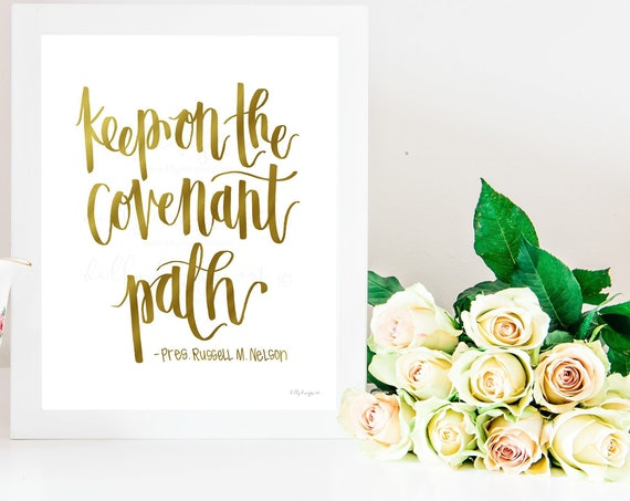 Covenant Path, Calligraphy, Church Printable, Church Quotes, President Nelson, Prophet, Keep On The Covenant Path, Young Womens, Church Art