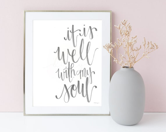 It Is Well With My Soul, Calligraphy, Modern Sign, Printable Wall Art, Housewarming, Wall Decor, Wall Decor Printable, Modern Wall Art, Sign