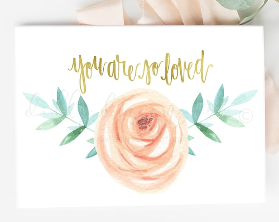 You Are So Loved, 5x7 Printable Card, Blank Card, You Are So Loved Card, Card Printable, Card Download, Greeting Card, Mother's Day Card
