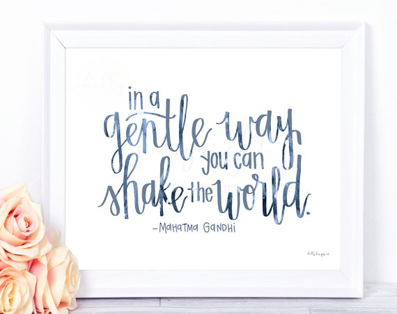 In A Gentle Way You Can Shake The World, Gandhi, Motivational Sign, Inspirational Sign, Girls Room, Womens Office, Calligraphy, Blue Gray