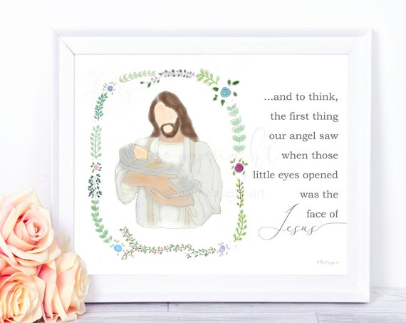 The First Thing Our Angel Saw When Those Little Eyes Opened Was The Face Of Jesus, Memorial Artwork, Christ Holding Baby, Jesus Holding Baby