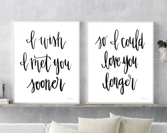 I Wish I Met You Sooner, So I could Love You Longer, Calligraphy Bundle, Love Sign, Home Sign, Artwork, Printable Sign, Printable Art, Wall