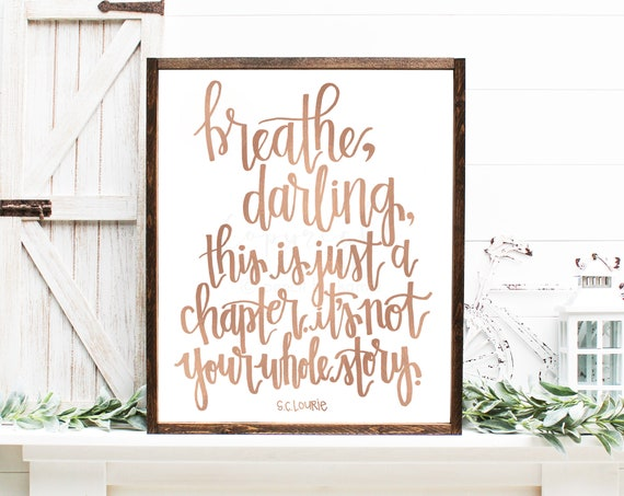 Breathe Darling, LC Lourie, This Is Just A Chapter, It's Not Your Whole Story, Rose Gold, Calligraphy Art, Inspirational Quote, Motivational