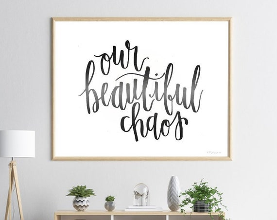 Our Beautiful Chaos, Calligraphy, Home Decor Printable, Home Printable, Calligraphy Printable, Family Printable, Beautiful Printable, Home