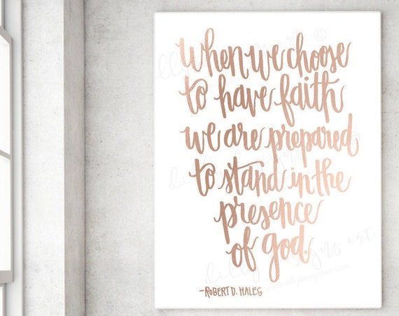 When We Choose To Have Faith We Are Prepared To Stand In The Presence Of God, Faith Quote, Have Faith, Faith Quote, Printables, Calligraphy