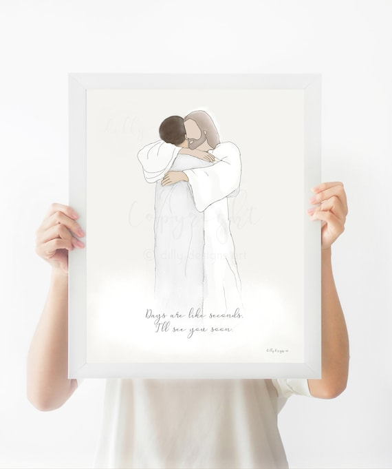 Days Are Like Seconds, I'll See You Soon, Memorial Art, Widow Gift, Printable Art, Jesus and Man, Christ Hugging Man, Dad Loss, Loss of Dad