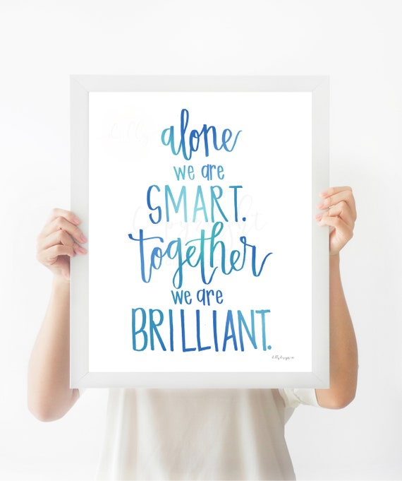 Alone We Are Smart, Together We Are Brilliant, Motivational Quote, Calligraphy Art, Calligraphy Sign, Blue Ombre, Printable Home Decor, Art