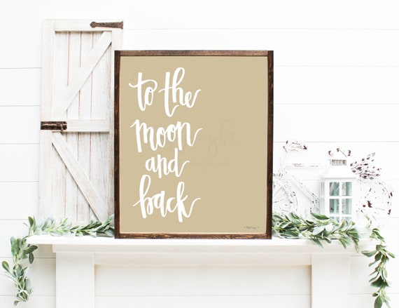 To The Moon And Back, Tan, Neutral, Love Quote, Love Printable, Love Decor, Nursery Decor, Nursery Art, Anniversary, Moon and Back Quote