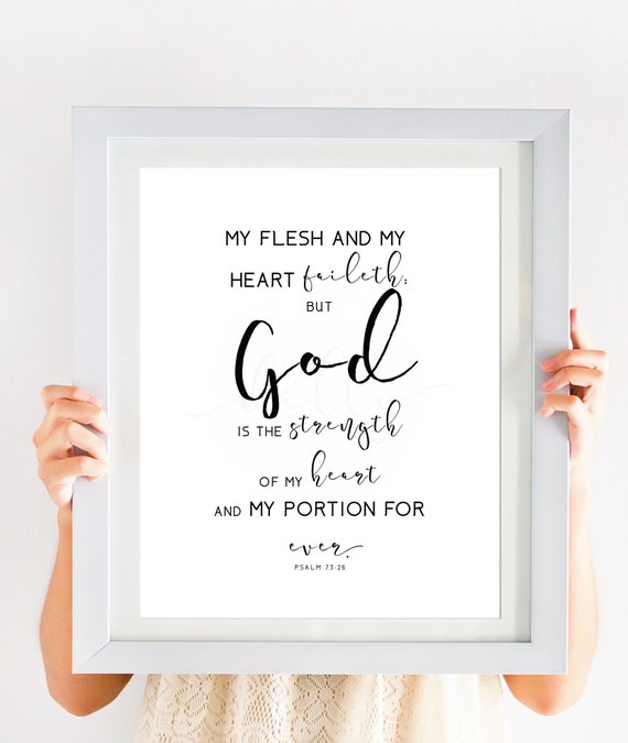 Psalm 73:26, Printable Scripture, Scripture Art, Printable Bible Verse, Bible Verse, Scriptures, Christian Wall Art, God, Comforting Signs