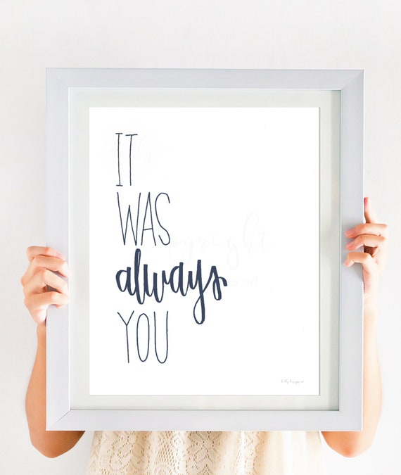 It Was Always You, Master Bedroom Print, Printable Quote, Home Sign, Love Quote, Anniversary Printable, Always Sign, Printable Wall Sign