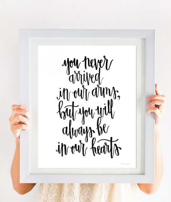 You Never Arrived In Our Arms, But You Will Always Be In Our Hearts, Miscarriage Quote, Miscarriage Sign, Miscarriage Gift, Infant Loss, Art