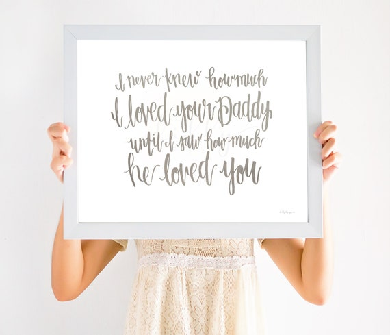Loved Your Daddy, Gray Decor, Gray Printable, Calligraphy, Nursery Decor, Gray Nursery, Daddy's Girl, Daddy's Boy, Daddy Loves You, Love