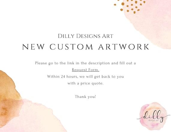 New Custom Artwork - From Dilly Designs Art