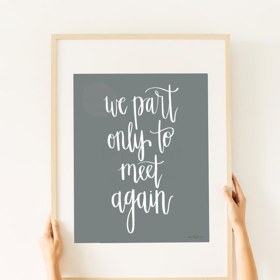 We Part Only To Meet Again, Calligraphy Printable, Funeral Art, Memorial Art, Memorial Decor, Funeral Decor, Calligraphy Art, In Memory, Art