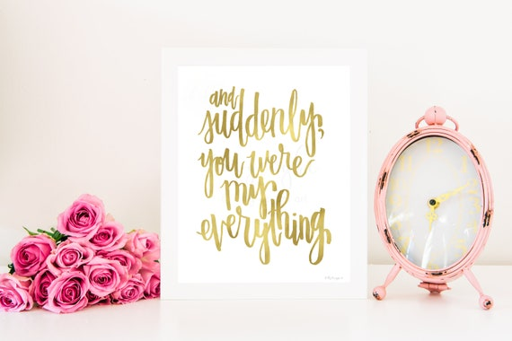 And Suddenly You Were My Everything, Nursery Printable, Gold Foil Printable, My Everything, New Mom, Love Quote, Love Sign, Home Printable