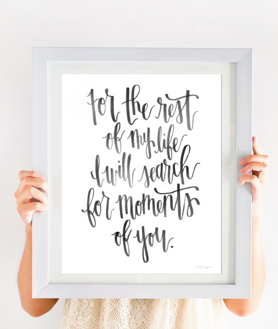For The Rest Of My Life I will Search For Moments Of You, Calligraphy Printable, Hand Calligraphy, Calligraphy Wall Art, Love Quote, Grief