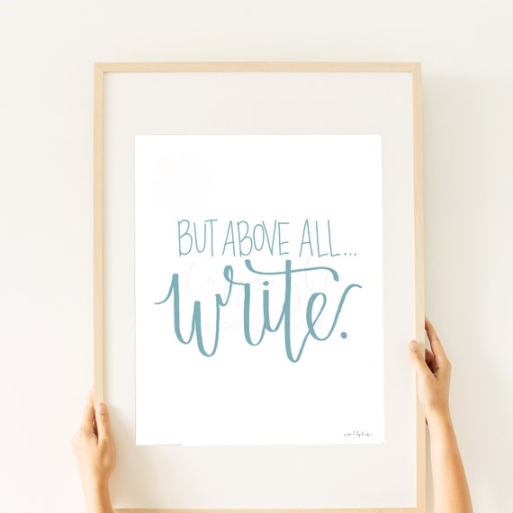 But Above All, Write, Calligraphy Quote, English Classroom, School Classroom, Class Printables, English Printables, Writing Printables, Art
