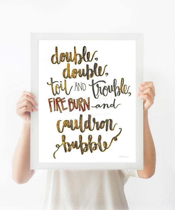 Double Double Toil And Trouble Fire Burn And Cauldron Bubble, Shakespear, Halloween Sign, Calligraphy Sign, Printable Sign, Halloween Quote