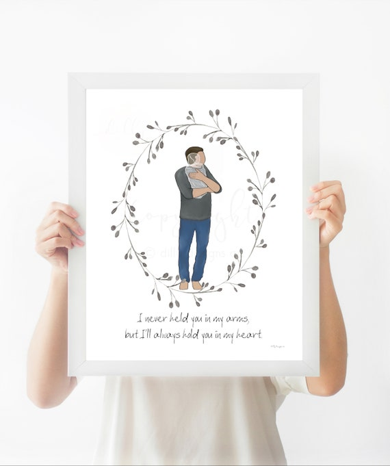 I Never Held You In My Arms, But I'll Always Hold You In My Heart, Thoughtful Father's Day Gift, Printable Memorial Art, Invisible Baby, Art