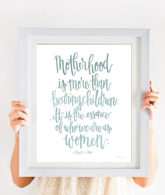 Motherhood, Calligraphy Printable, Mother's Day, Mothers Day, Church of Jesus Christ, Sheri Dew, Sister Sheri Dew, Mothers Day Decor, Mom