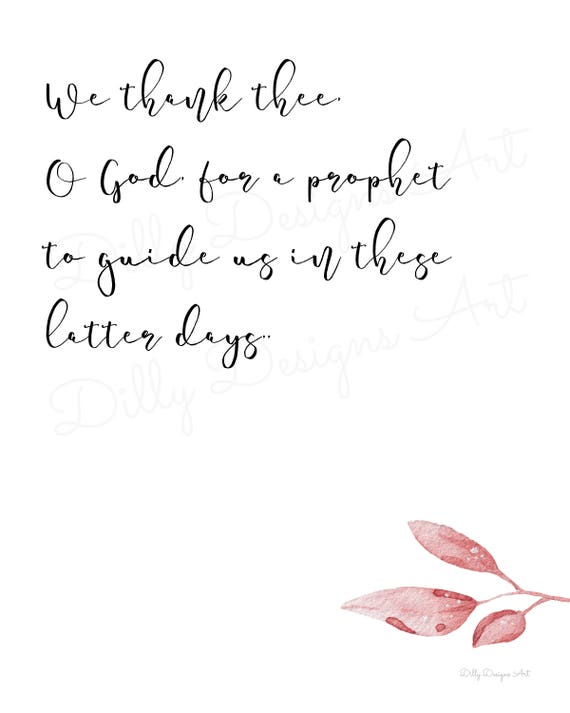 Printable We Thank Thee O God For A Prophet Lds Prophet Etsy