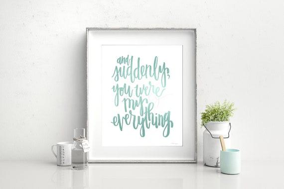 And Suddenly You Were My Everything, Calligraphy, Printable Sign, Printable Gift, Printable Wall Art, Master Decor, Nursery Decor, Robin Egg