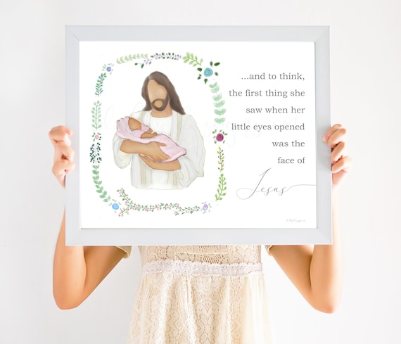 And To Think, The First Thing She Saw When Her Little Eyes Opened Was The Face Of Jesus, Memorial Gift, Savior Gift, Bereavement Gift, Jesus